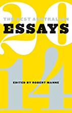 The Best Australian Essays 2014 by Robert…