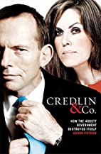 Credlin & Co.: How the Abbott Government…