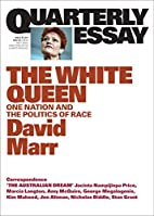 Quarterly Essay 65 The White Queen: One…