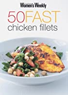 50 Fast Chicken Fillets by Pamela Clark