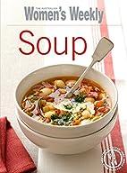 Soup (Australian Women's Weekly) by Mary…