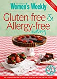 Australian Women's Weekly: Gluten-Free and Allergy-Free Eating (Australian Womens Weekly)