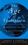 Hopkins, Terence K.: The Age of Transition: Trajectory of the World-System, 1945-2025