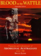 Blood on the Wattle: Massacres and…