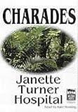 Hospital, Janette Turner: Charades, Set