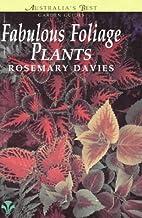 Fabulous foliaged plants by Rosemary Davies