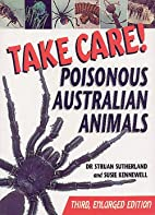 Take Care!: Poisonous Australian Animals by…