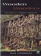 Wooden Wonders - Victoria's Timber Bridges…