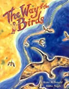The Way of the Birds (A little ark book) by…