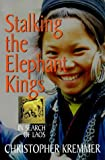 Kremmer, Christopher: Stalking the Elephant Kings