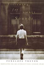 Listening for Small Sounds by Penelope…