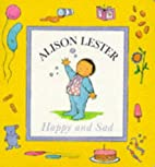 Happy and Sad by Alison Lester