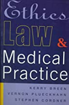 Ethics, Law and Medical Practice by kerry…
