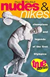 Blacklock, Dyan: Nudes and Nikes: Champions and Legends of the First Olympics