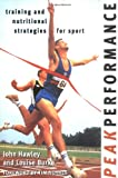Burke, Louise: Peak Performance: Training and Nutritional Strategies for Sport
