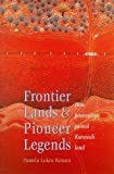 Watson, Pamela Lukin: Frontier Lands and Pioneer Legends: How Pastoralists Gained Karuwali Land