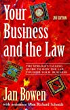Bowen, Jan: Your Business and the Law: The Straight-Talking Guide to How the Law Touches Your Business