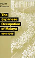 The Japanese Occupation Of Malaya by Paul…
