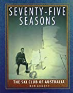 Seventy-five seasons : the Ski Club of…
