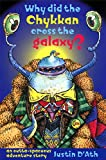 D'Ath, Justin: Why Did the Chykkan Cross the Galaxy? (A little ark book)