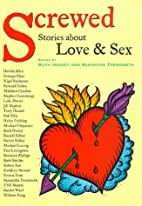 Screwed: Stories About Love and Sex by Ruth…