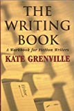 Grenville, Kate: The Writing Book