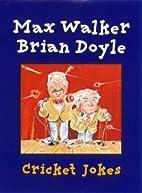Cricket jokes by Max Walker