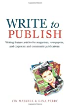 Write to Publish: Writing feature articles…