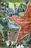 Bran, Zoe: Lonely Planet After Yugoslavia