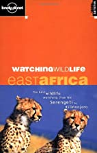 Watching Wildlife: East Africa by David…