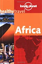 Lonely Planet Healthy Travel Africa by…