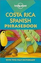 Costa Rica Spanish Phrasebook by Thomas…