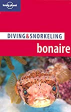 Lonely Planet Diving & Snorkeling Bonaire by…