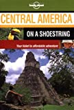 Zingarelli, David: Lonely Planet Central America on a Shoestring