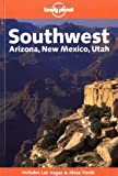 Campbell, Jeff: Lonely Planet Southwest: Arizona, New Mexico, Utah