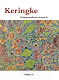 Keringe Arts Center Staff: Keringke: Contemporary Eastern Arrernte Art