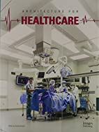 Architecture For Healthcare by Images…