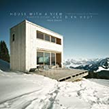 Jodidio, Philip: House With A View / Vue D'En Haut: Residential Mountain Architecture / Residences de Montagne