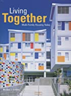 Living Together: Multi-Family Housing Today…