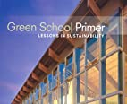 Green School Primer: Lessons in…