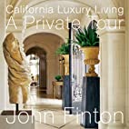 California Luxury Living: A Private Tour by…