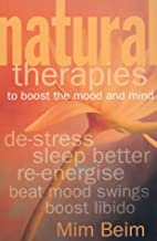 Natural Therapies to Boost the Mood and Mind…