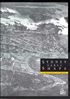 Sydney takes shape : a history in maps by…