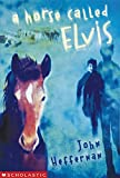 Heffernan, John: A Horse Called Elvis