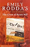 Rodda, Emily: Ghost of Raven Hill, The (Raven Hill Mysteries S.)