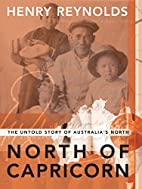 North of Capricorn: The Untold Story of…