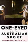 Booth, Douglas: One-Eyed: A View of Australian Sport