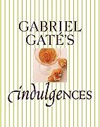 Indulgences by Gabriel Gate