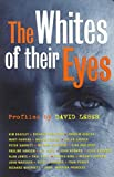 Leser, David: The Whites of Their Eyes
