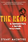 Macintyre, Stuart: The Reds: The Communist Part of Australia from Origins to Illegality